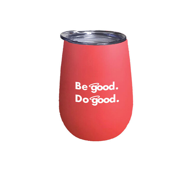 Be Good. Do Good. 10-oz. Stainless Steel Wine Glass, Coral