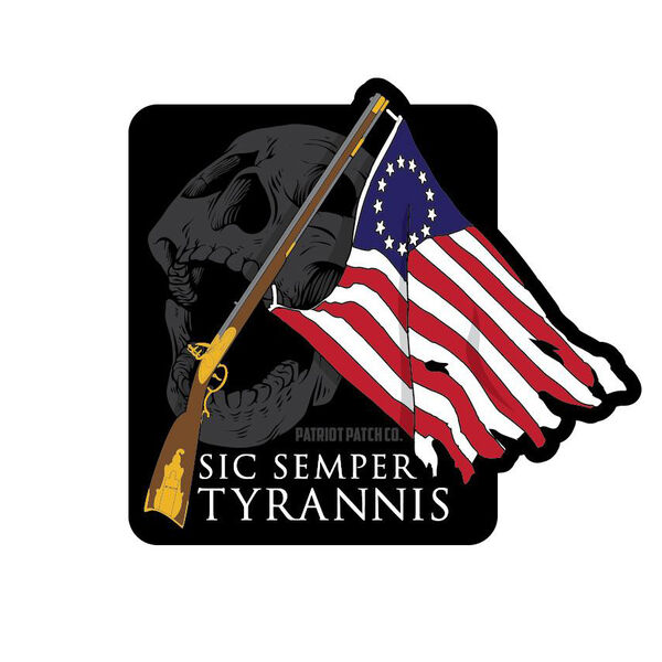 Patriot Patch Sic Semper Tyrannis Sticker