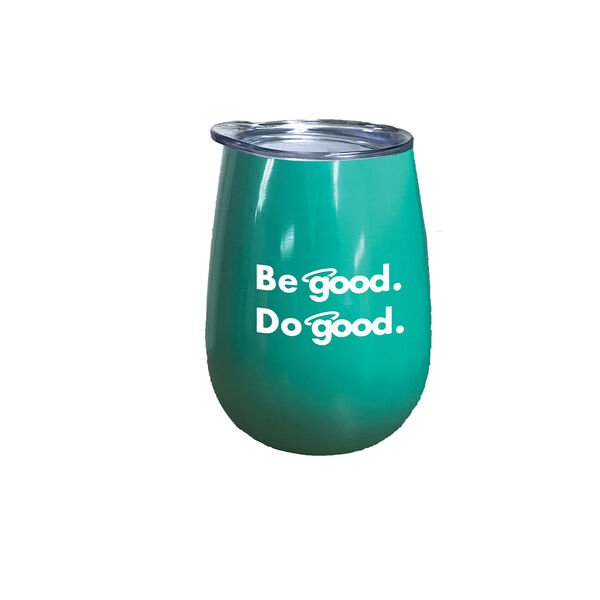 Be Good. Do Good. 10-oz. Stainless Steel Wine Glass, Teal