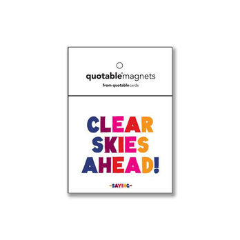 Quotable Cards Magnet, Clear Skies