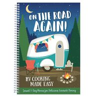 On The Road Again: RV Cooking Made Easy Cookbook