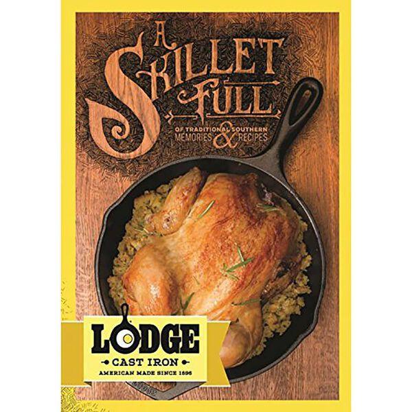 "Lodge Cast Iron ""A Skillet Full"" Cookbook"