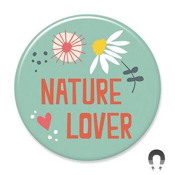 Badge Bomb Nature Lover Big Magnet