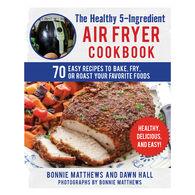 Healthy 5-Ingredient Air Fryer Cookbook