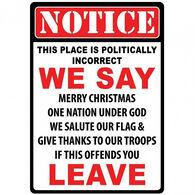 Politically Incorrect Tin Sign